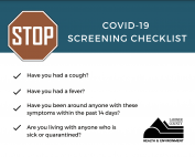 Have you had a cough, fever, been around anyone who has had these symptoms in the last 14 days, or are you living with someone who is sick or quarantined?